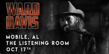 Ward Davis at The Listening Room of Mobile (Mobile, AL) tickets