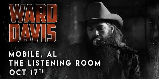Ward Davis at The Listening Room of Mobile (Mobile, AL)