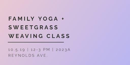 Family Yoga + Sweetgrass Weaving Class