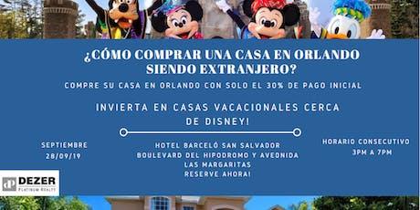 El Salvador! Cómo comprar casas vacacionales en orlando siendo extranjero? boletos