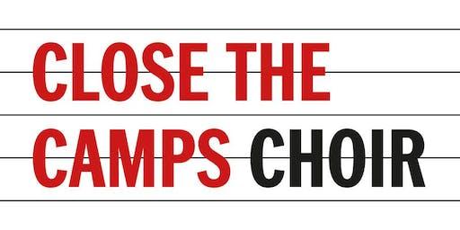 #ClosetheCampChoir Singing Protest
