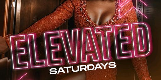ELEVATED SATURDAYS @ BRACKET ROOM (EVERYONE FREE W/RSVP)