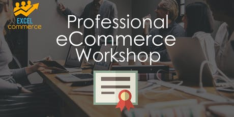 ExcelCommerce - Professional eCommerce Business Seminar tickets