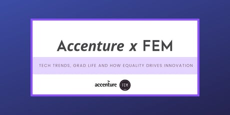 Accenture x FEM: Tech trends, Grad life and how equality drives innovation tickets