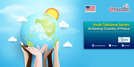 Youth Talkshow Series: Achieving Country of Peace tickets