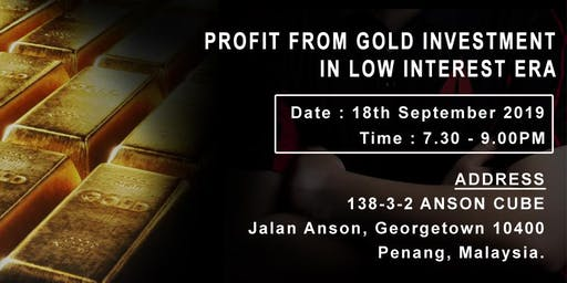 PROFIT FROM GOLD INVESTMENT IN LOW INTEREST AREA