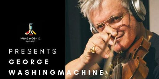 Wine Mosaic Lounge Presents George Washingmachine