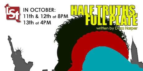 TST Presents: Half Truths, Full Plate tickets