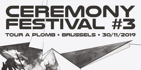 Ceremony Festival #3 tickets