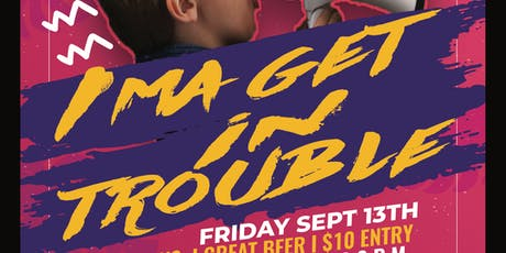 I'ma Get In Trouble Comedy Show  tickets
