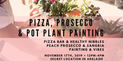 Pizza, Prosecco & Pot Plant Painting