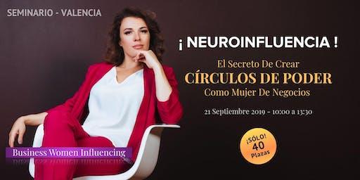 Neuroinfluencia: El Secreto de los Círculos de Poder como Mujer de Negocios