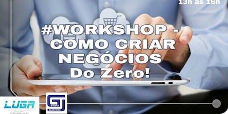 Workshop - Como criar negócios bilhetes