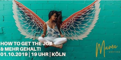 How to get the Job und mehr Gehalt! Für Moms, aber not only! Tickets