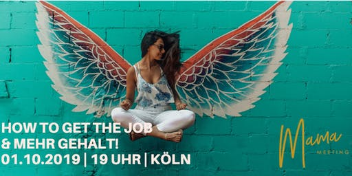 How to get the Job und mehr Gehalt! Für Moms, aber not only!