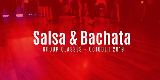 Salsa & Bachata Classes - October 2019