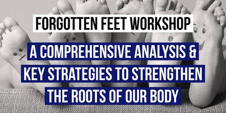 Forgotten Feet - Analysis & Practical Application (Fore, Mid & Hind Foot) tickets