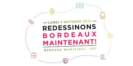 Redessinons Bordeaux Maintenant ! billets