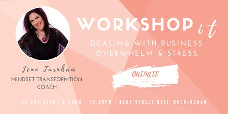 Dealing With Business Overwhelm and Stress tickets