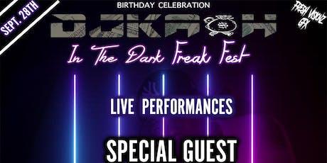 DJ KASH IN THE DARK FREAK FEST tickets