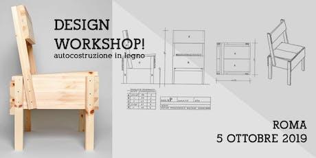 DESIGN WORKSHOP! autocostruzione in legno biglietti