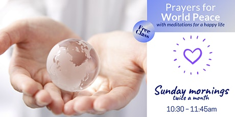 FREE MEDITATIONS & Prayers For World Peace tickets