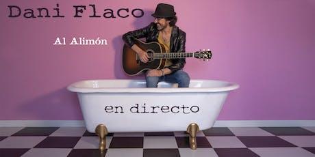 Dani Flaco - Al Alimón en directo entradas