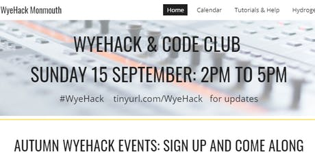 WyeHack September 19: free meet for Monmouth's makers & coders tickets