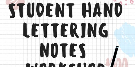 STUDENT NOTES Handlettering Workshop! Sign up on Google Forms! tickets