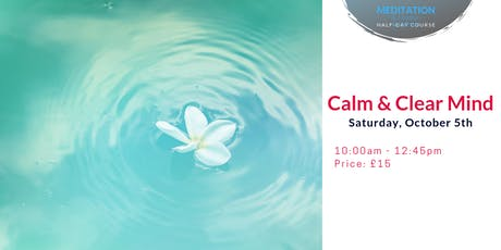Calm and Clear mind: Half-day Meditation course tickets