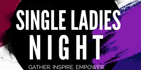 Single Ladies Night | Gather - Inspire - Empower tickets