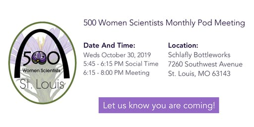 500 Women Scientists St. Louis Pod Monthly Meeting