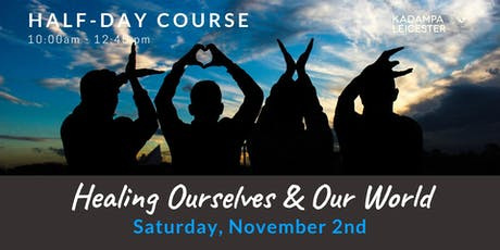 Healing Ourselves & Our World: Half Day course tickets