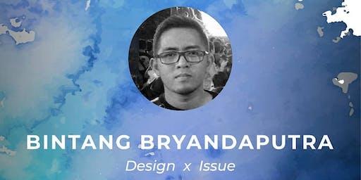 WORKSHOP DESIGN x ISSUE oleh Bintang Bryandaputra