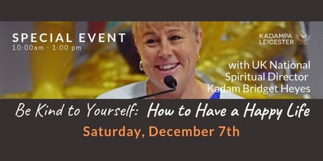 SPECIAL EVENT! Be Kind to Yourself: How to Have a Happy Life tickets