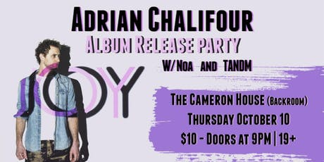 ADRIAN CHALIFOUR w. TANDM and NOA - JOY Album Release Show tickets