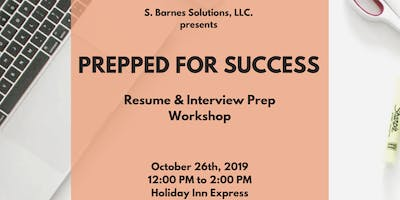 Prepped For Success: Resume & Interview Workshop