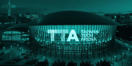Taiwan Tech Arena (TTA) Opening tickets