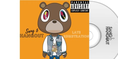 Sang and hangout- Late registration tickets