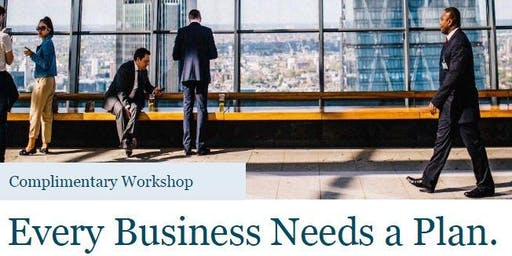 Every Business Needs a Plan: Complimentary Seminar