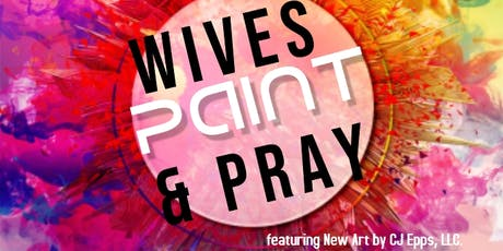 Fit For A Purpose, LLC presents The 2nd Annual Wives Paint & Pray Party tickets