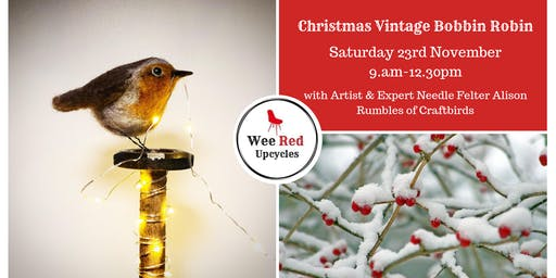 EXclusive Felted Christmas Vintage Bobbin Robin- with Artist Alison Rumbles