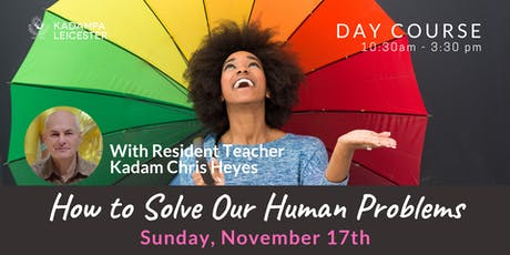 How to solve our Human Problems: Day course tickets
