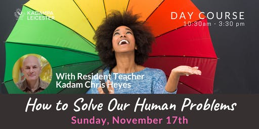 How to solve our Human Problems: Day course