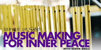Music Making for Inner Peace - Curated for the sober and sober curious