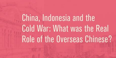 Histories – China, Indonesia and the Cold War: What was the Real Role of the Overseas Chinese tickets