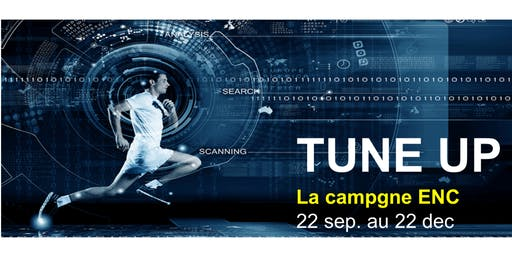 TUNE UP : La campagne ENC