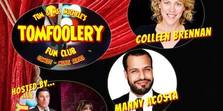 Tomfoolery Fun Club; Home Again! tickets