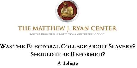 Was the Electoral College about Slavery? Should it be Reformed? tickets
