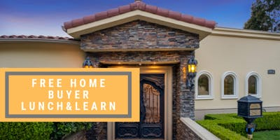 FREE 1st Time Buyer Lunch & Learn